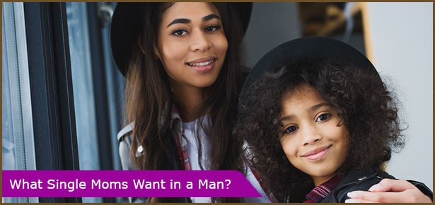What Single Moms Want in a Man?